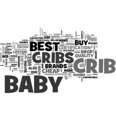 what is the best baby crib to buy text word cloud vector image
