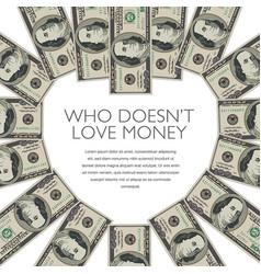 100 dollar bills form a heart that frames your mes vector