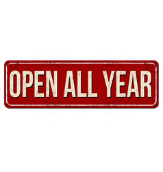 open all year vintage rusty metal sign vector image