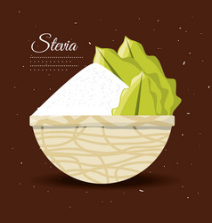 stevia natural sweetener inside bowl vector image