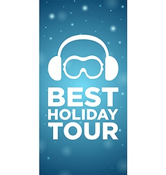 Best holiday tour on blue background vector image