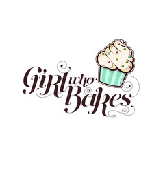 girl who bakes lettering vector image