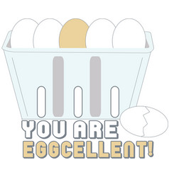 You Are Eggcellent vector