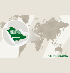 Zoom on saudi arabia map and flag world map vector