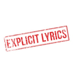 Explicit Lyrics red rubber stamp on white vector