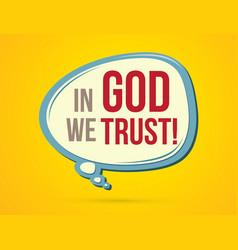 In god we trust text balloons vector