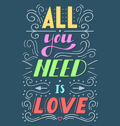 all you need is love lettering vector image vector image
