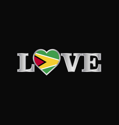 Love typography with guyana flag design vector