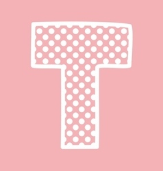 T alphabet letter with white polka dots on pink vector
