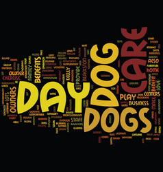 The positve benefits of dog day care text vector