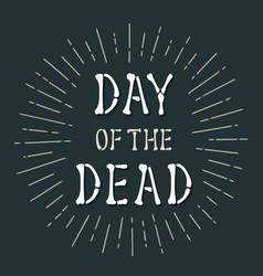 day dead vintage white lettering on vector image