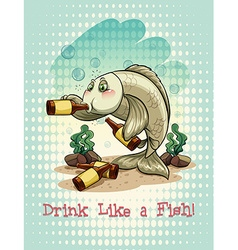 Old saying drink like a fish vector image