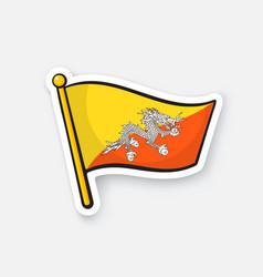 sticker flag bhutan on flagstaff vector image