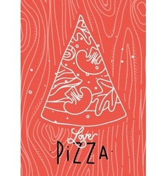 Poster love pizza slice coral vector image