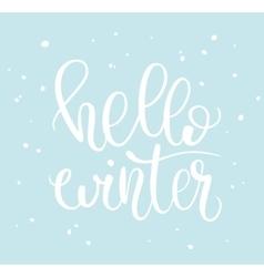 Hello winter phrase and snow vector image