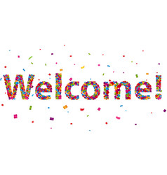 welcome sign with colorful confetti vector image vector image