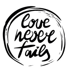 Hand lettering Love never fails performed in the vector