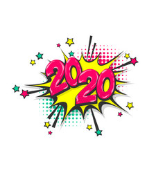 2020 year pop art comic book text speech bubble vector image