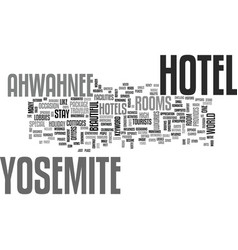ahwahnee hotel yosemite text word cloud concept vector image