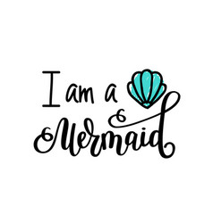 I m a mermaid lettering inspirational vector