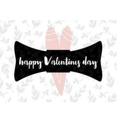 card with calligraphy lettering happy valentines vector image
