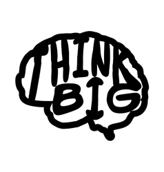 Think big quote Hand drawn graphic vector image