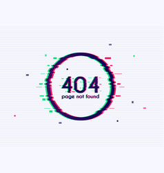 Error with glitch effect on screen 404 page vector