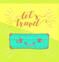 travel inspiration quote with suitcase vector image