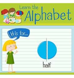 Flashcard alphabet H is for half vector