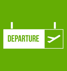 Airport departure sign icon green vector