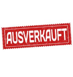 Sold out on german language ausverkauft grunge vector