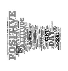 The power of a positive attitude text background vector