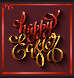 hand drawn lettering happy easter on a brown vector image
