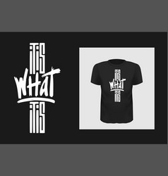what it is phrase t shirt print design vector image