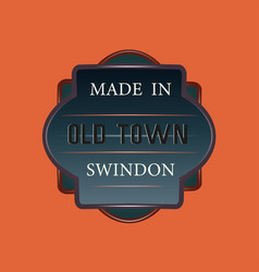 made in old town swindon logo - fully editable vector image