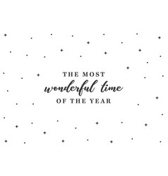 Most wonderful time year vector