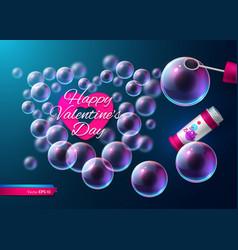 valentine day soap transparent bubbles vector image