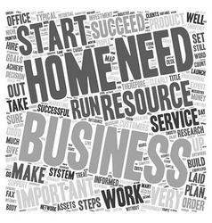 Home Business Resource What You Will Need To Start vector image