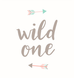 Wild one cute modern brush calligraphy with arrows vector