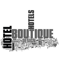 what makes a hotel boutique text word cloud vector image vector image