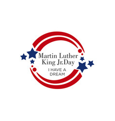 Martin luther king jr day with text i have a vector