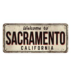 Welcome to sacramento vintage rusty metal sign vector