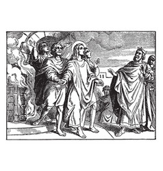 shadrach meshach and abednego are led out of the vector image vector image