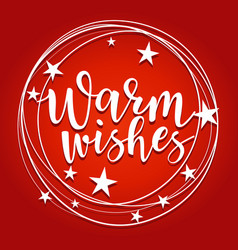 warm wishes - lettering inscription to winter vector image
