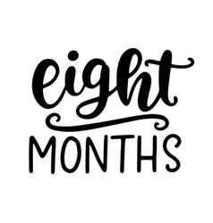Eight months baby shower newborn age marker vector