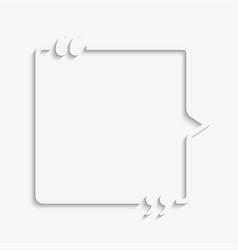 The square speech bubble quote template vector