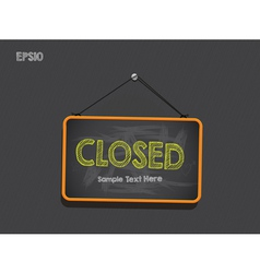 Blackboard Sign Closed Background vector image vector image