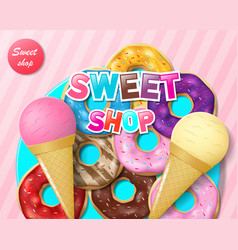 Advertising for sweet bakery or candy shop vector