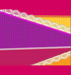 background with fabric and bright lace design vector image
