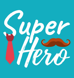 Super hero banner and giftcard fathers day poster vector